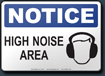 Notice High Noise Area Sign